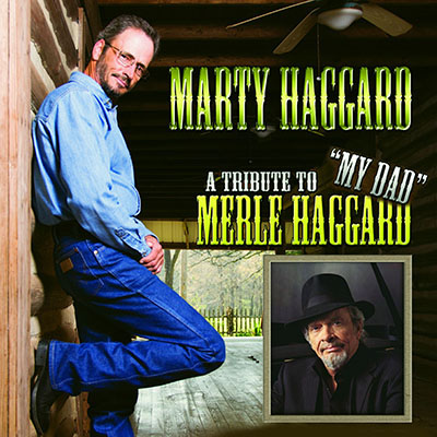 MARTY HAGGARD: A TRIBUTE TO MY DAD