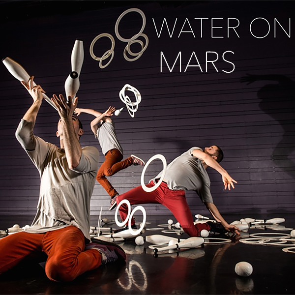 The future of Juggling! WATER ON MARS at The New Victory Theater!