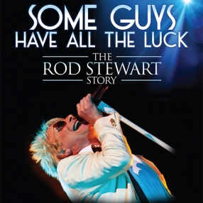 SOME GUYS HAVE ALL THE LUCK - ROD STEWART TRIBUTE