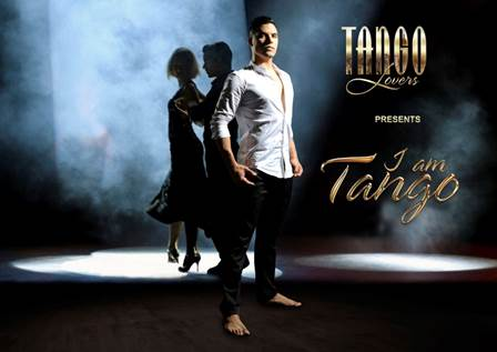"TANGO LOVERS to Premiere its newest production ""I AM TANGO"" in the US"