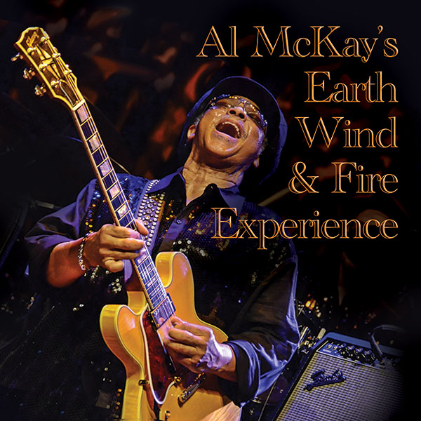 AL MCKAY´S EARTH WIND & FIRE EXPERIENCE