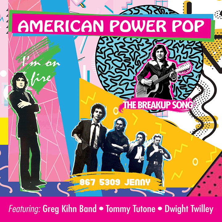 AMERICAN POWER POP FEATURING – GREG KIHN BAND, TOMMY TUTONE, & DWIGHT TWILLEY