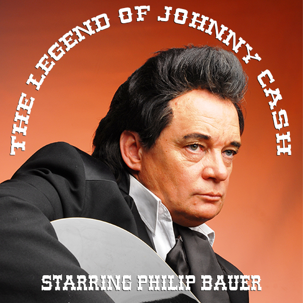 THE LEGEND OF JOHNNY CASH STARRING PHIL BAUER
