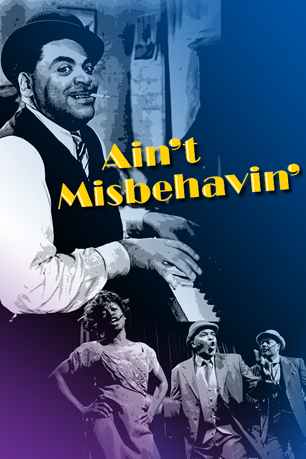Ain't Misbehavin': The Fats Waller Musical Revue