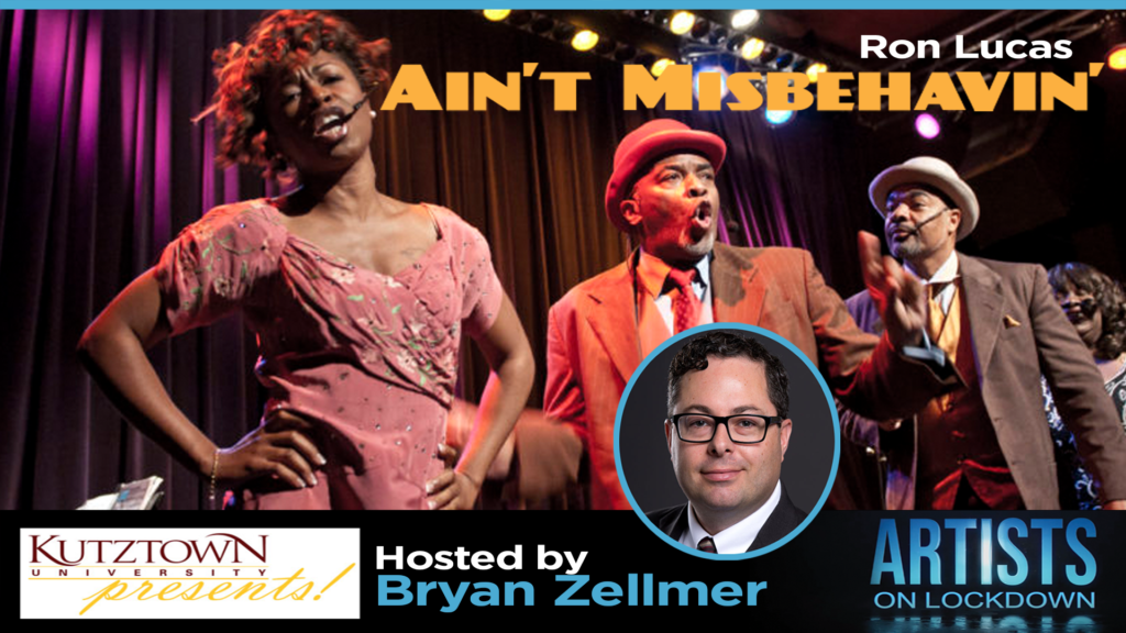 Artists on Lockdown Presents Ron Lucas star of  Ain't Misbehavin'